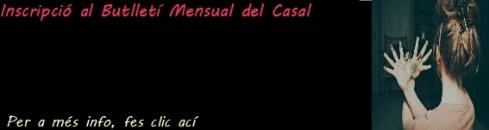 Inscripció al Butlletí Mensual del Casal